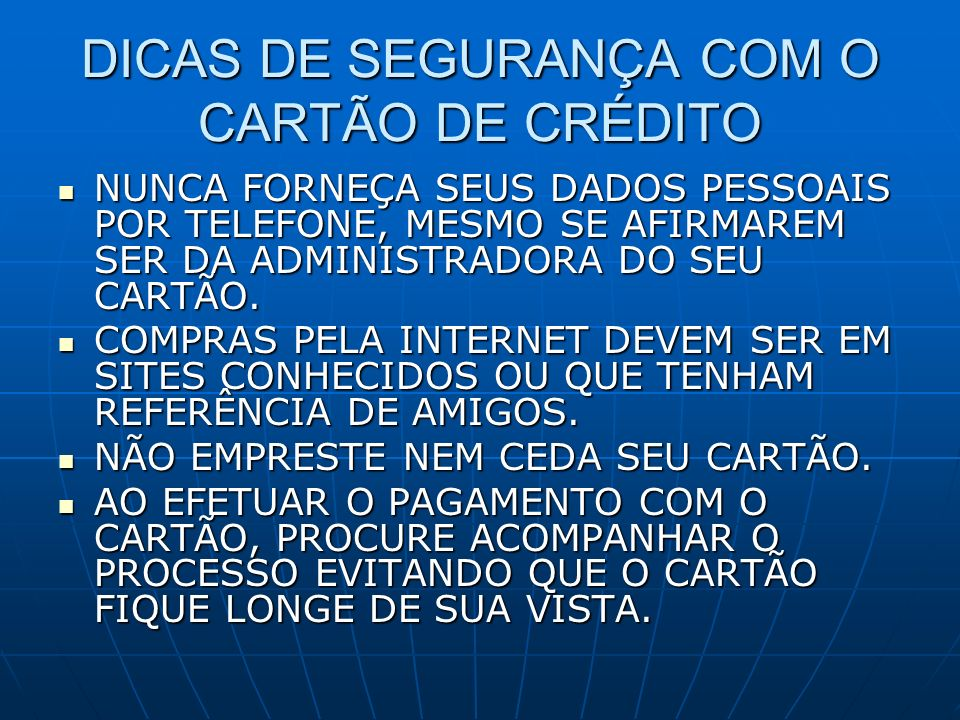 DICAS DE SEGURANÇA COM O CARTÃO DE CRÉDITO