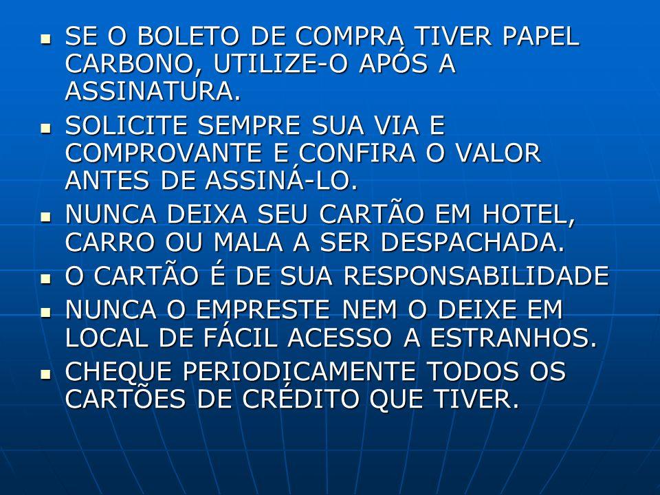 SE O BOLETO DE COMPRA TIVER PAPEL CARBONO, UTILIZE-O APÓS A ASSINATURA.