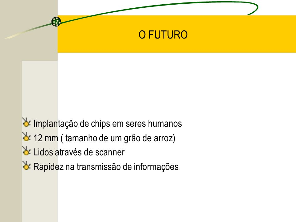 O FUTURO Implantação de chips em seres humanos