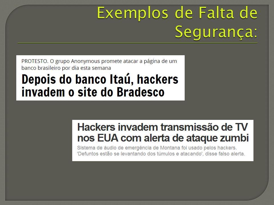 Exemplos de Falta de Segurança:
