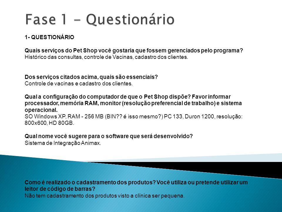 Fase 1 - Questionário 1- QUESTIONÁRIO
