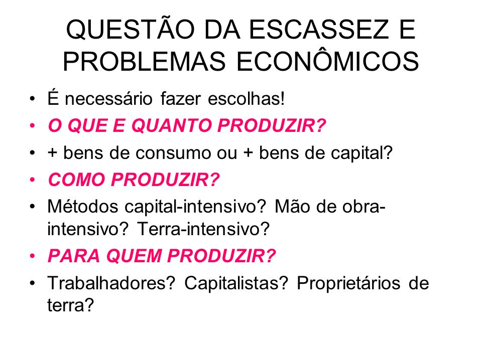 QUESTÃO DA ESCASSEZ E PROBLEMAS ECONÔMICOS