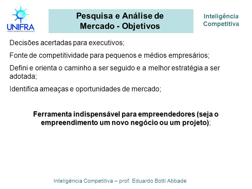 Pesquisa e Análise de Mercado - Objetivos Inteligência Competitiva