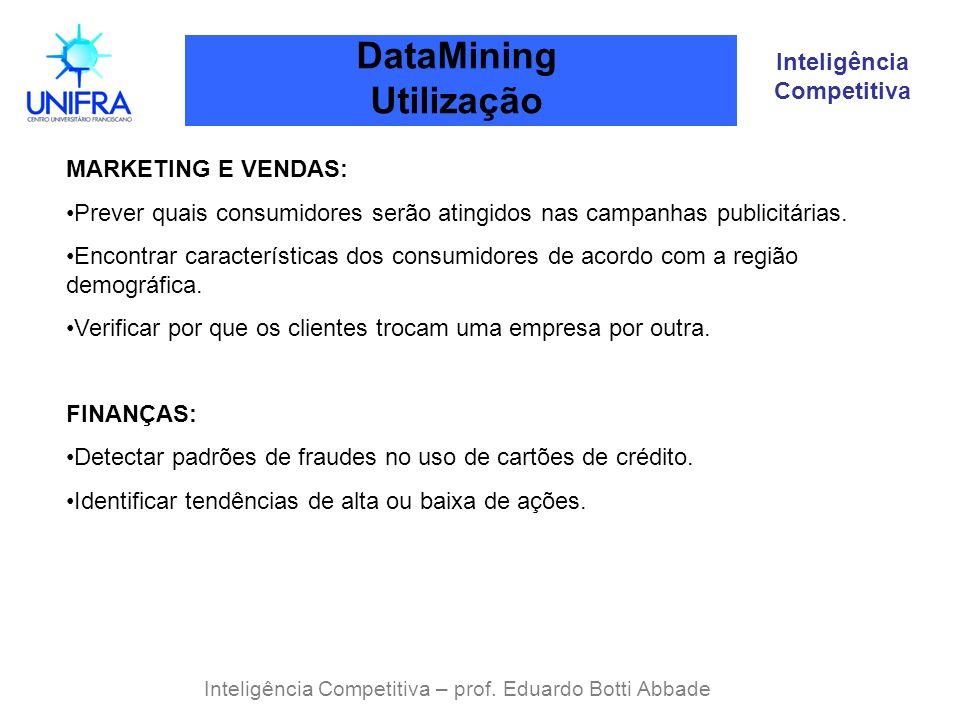 DataMining Utilização Inteligência Competitiva