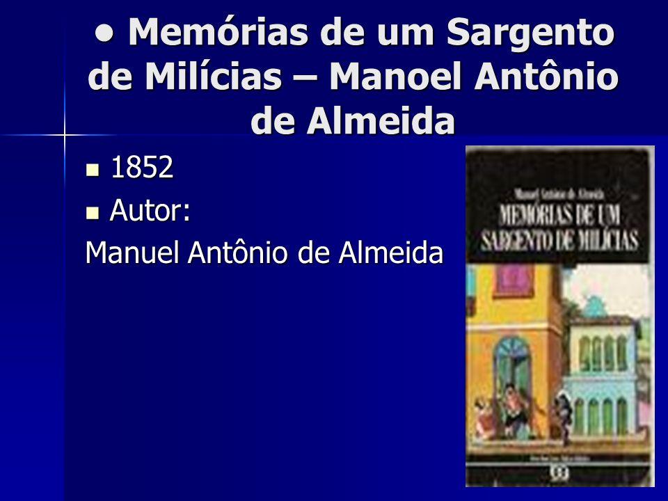 • Memórias de um Sargento de Milícias – Manoel Antônio de Almeida