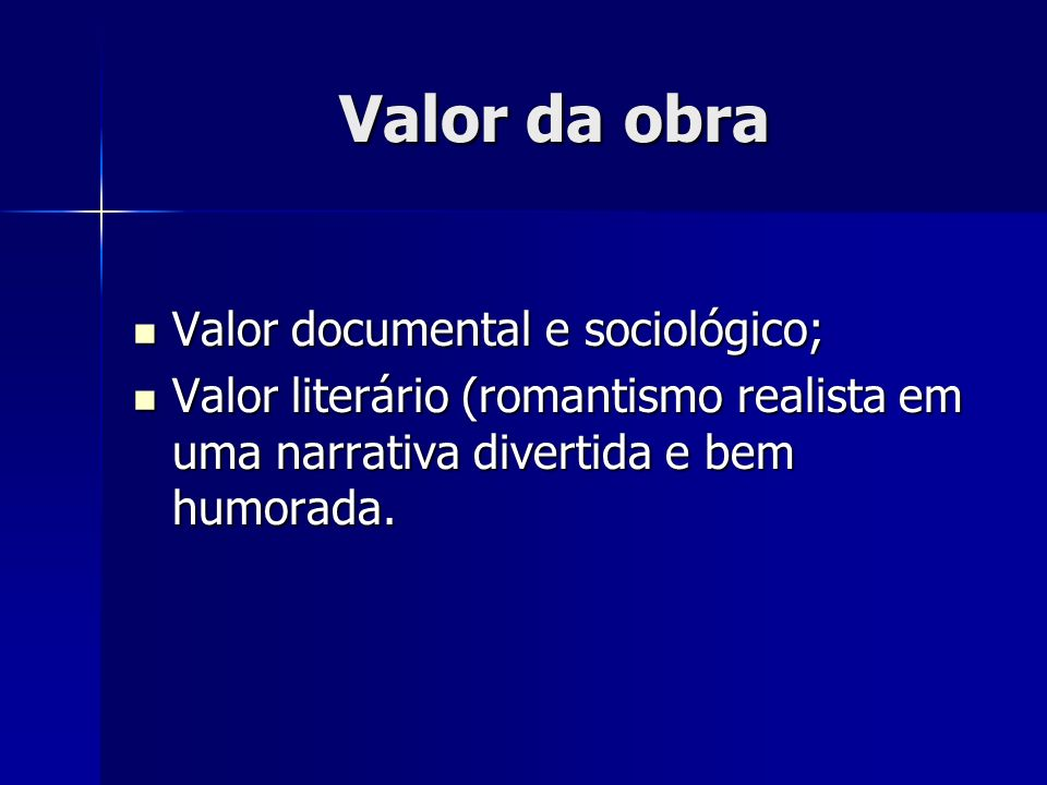 Valor da obra Valor documental e sociológico;