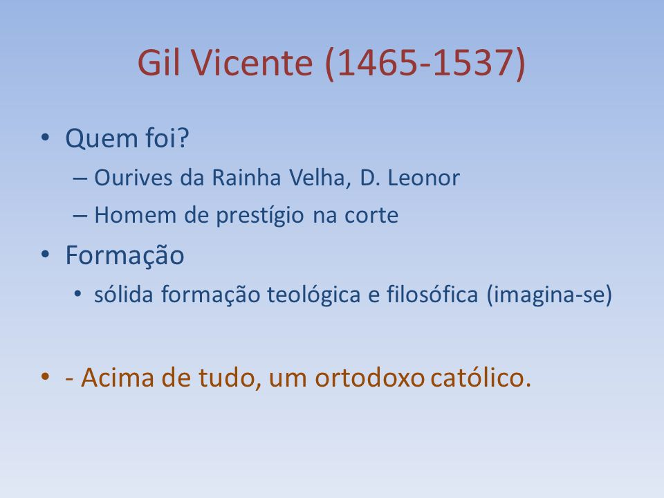Gil Vicente (1465-1537) Quem foi Formação