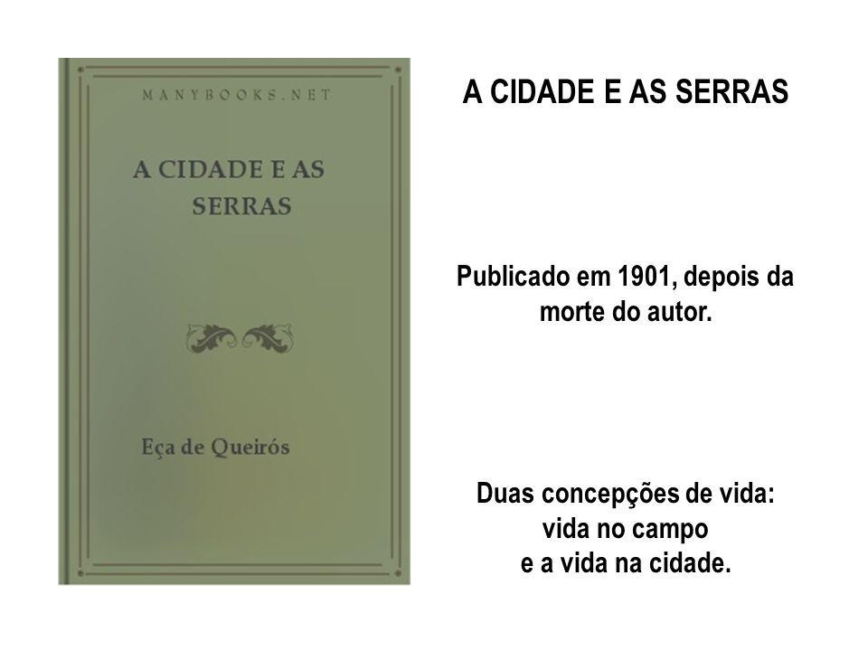 A CIDADE E AS SERRAS Publicado em 1901, depois da morte do autor.