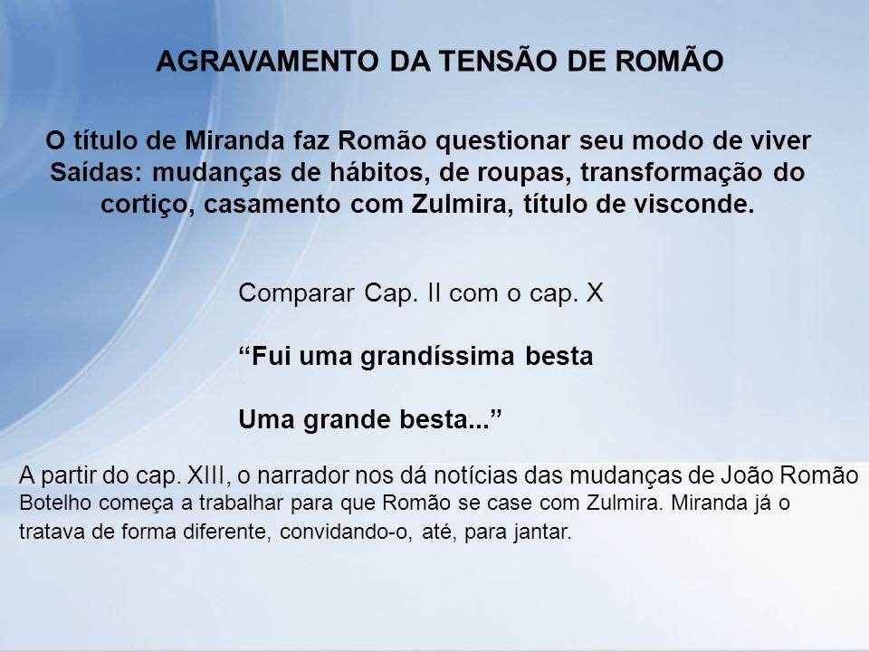 O título de Miranda faz Romão questionar seu modo de viver