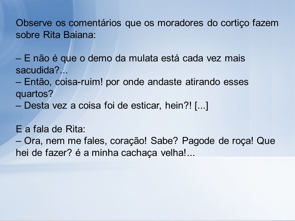 Observe os comentários que os moradores do cortiço fazem sobre Rita Baiana: