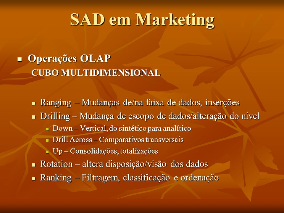 SAD em Marketing Operações OLAP CUBO MULTIDIMENSIONAL