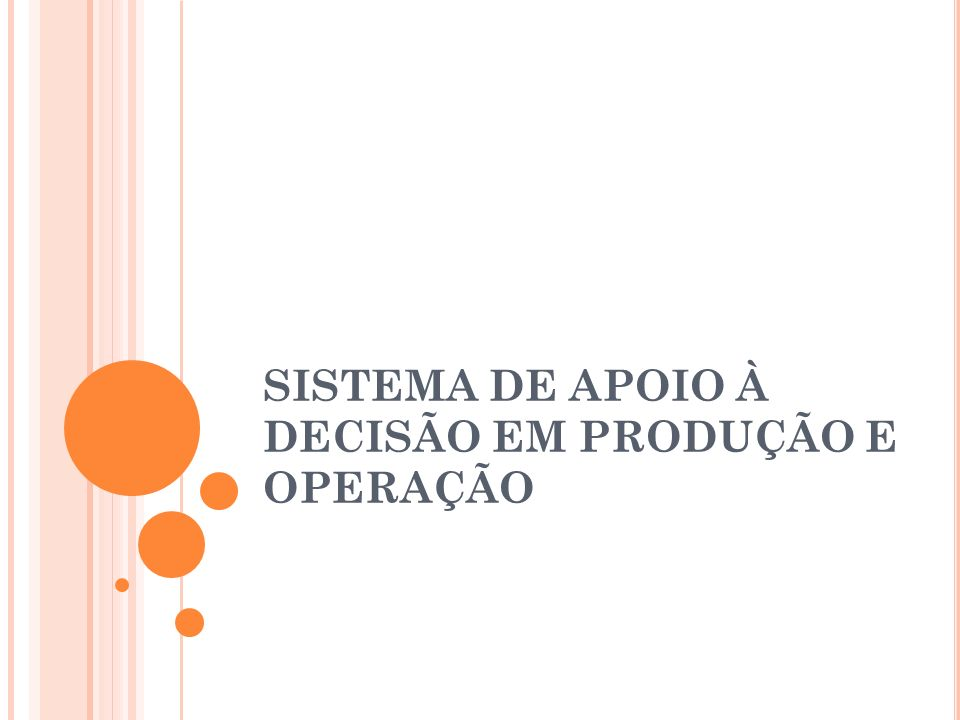 SISTEMA DE APOIO À DECISÃO EM PRODUÇÃO E OPERAÇÃO