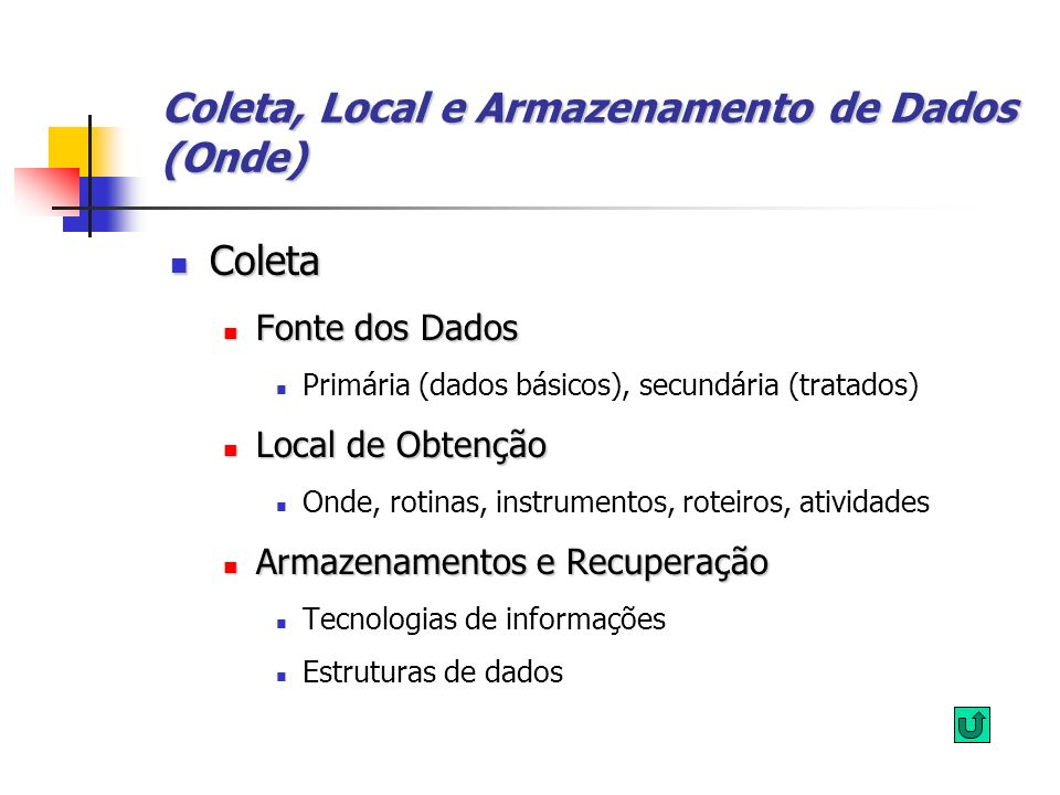 Coleta, Local e Armazenamento de Dados (Onde)