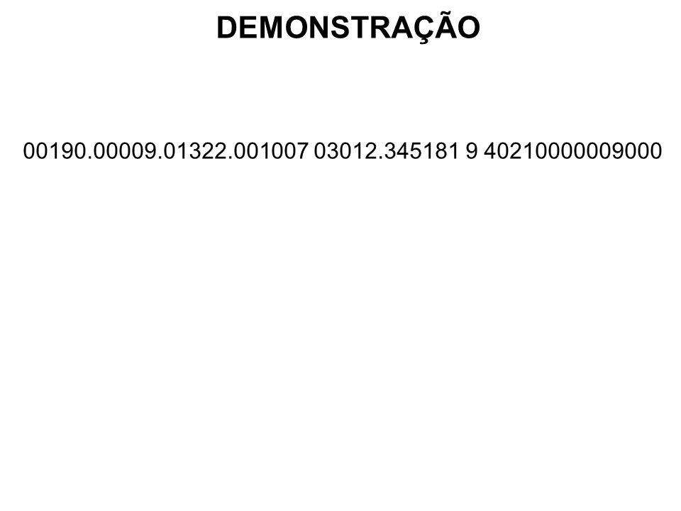 DEMONSTRAÇÃO 00190.00009.01322.001007 03012.345181 9 40210000009000