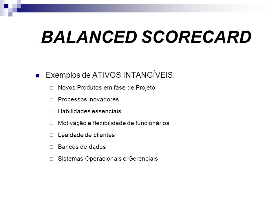 BALANCED SCORECARD Exemplos de ATIVOS INTANGÍVEIS: