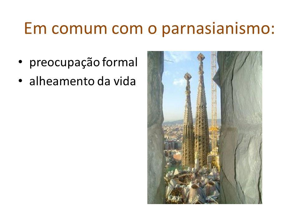 Em comum com o parnasianismo: