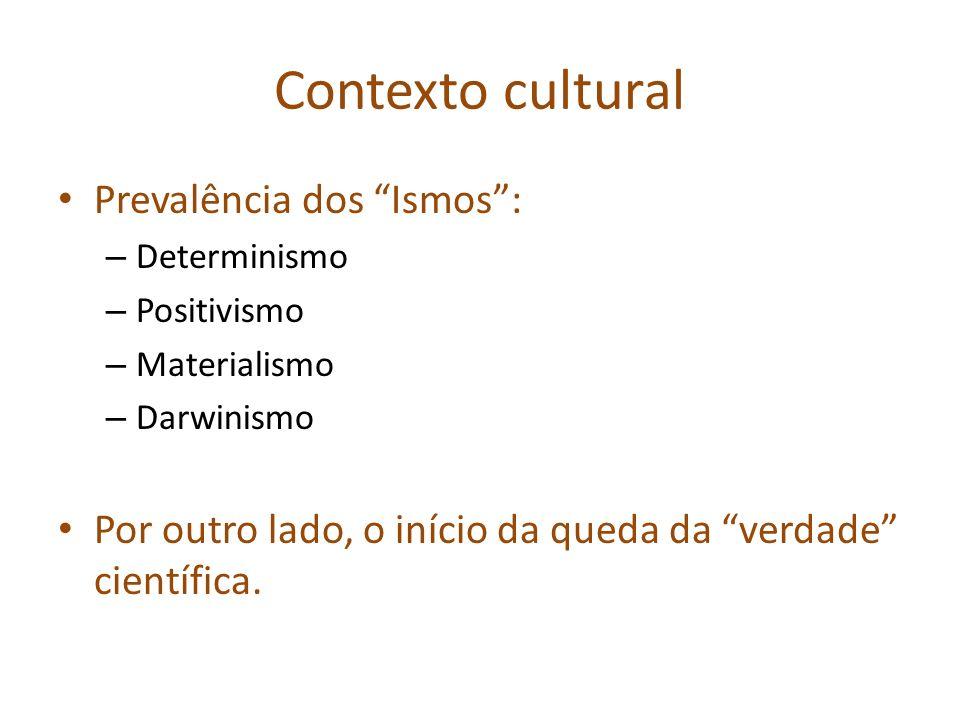 Contexto cultural Prevalência dos Ismos :