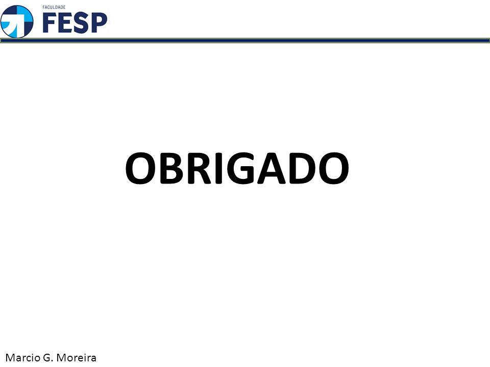 OBRIGADO Marcio G. Moreira