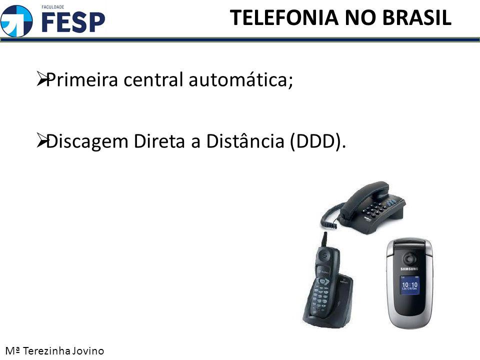 Primeira central automática; Discagem Direta a Distância (DDD).