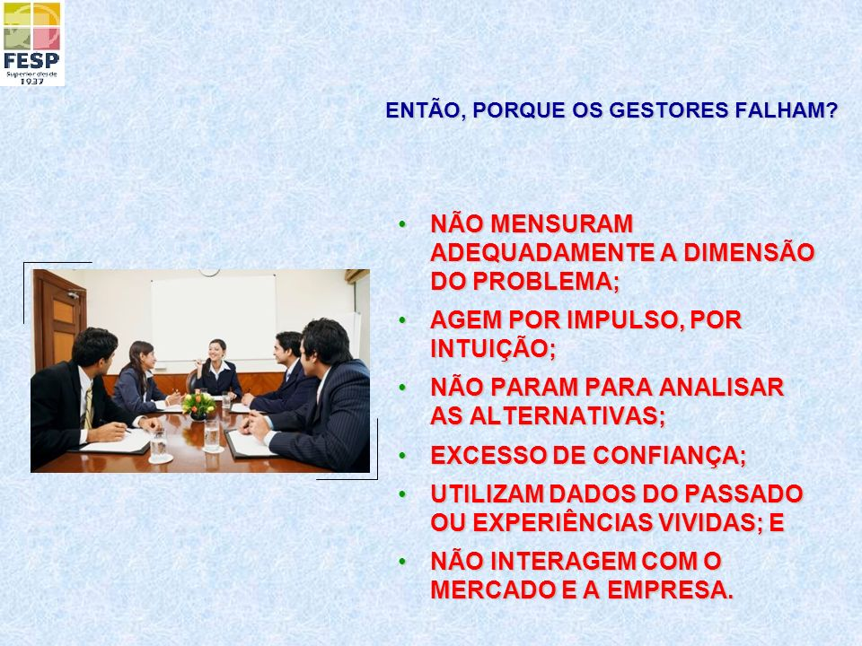 ENTÃO, PORQUE OS GESTORES FALHAM