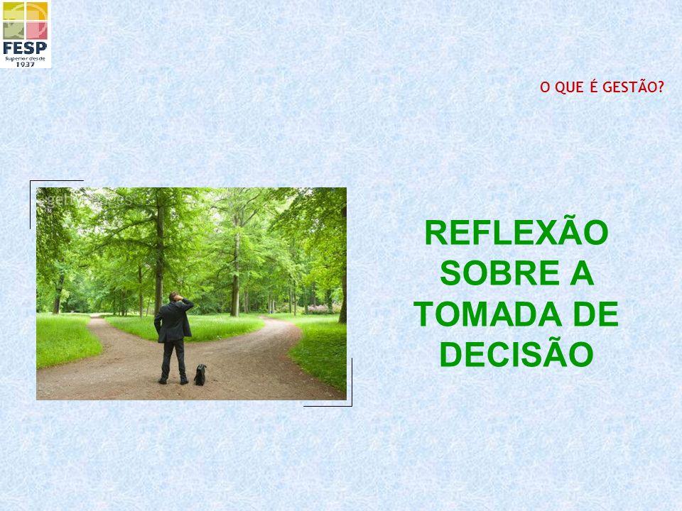 REFLEXÃO SOBRE A TOMADA DE DECISÃO