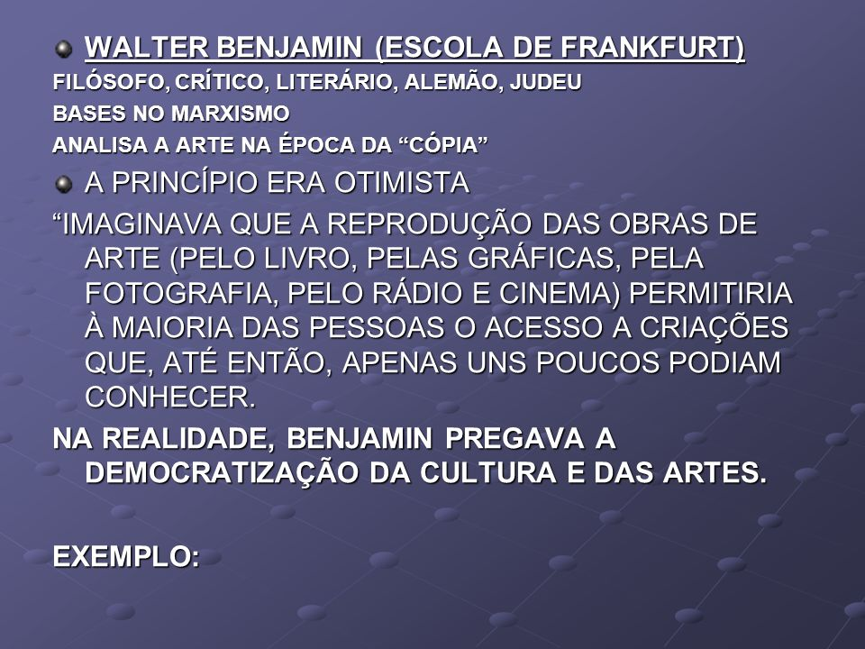WALTER BENJAMIN (ESCOLA DE FRANKFURT)