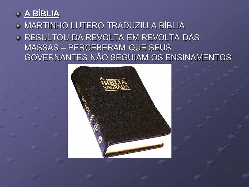 A BÍBLIA MARTINHO LUTERO TRADUZIU A BÍBLIA.