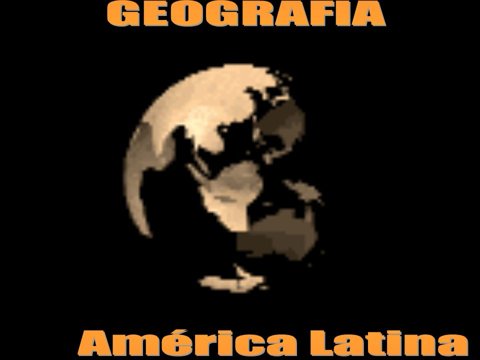 GEOGRAFIA América Latina