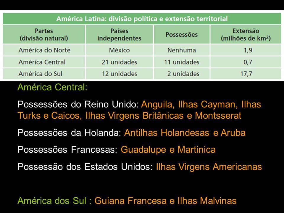 América Central:Possessões do Reino Unido: Anguila, Ilhas Cayman, Ilhas Turks e Caicos, Ilhas Virgens Britânicas e Montsserat.