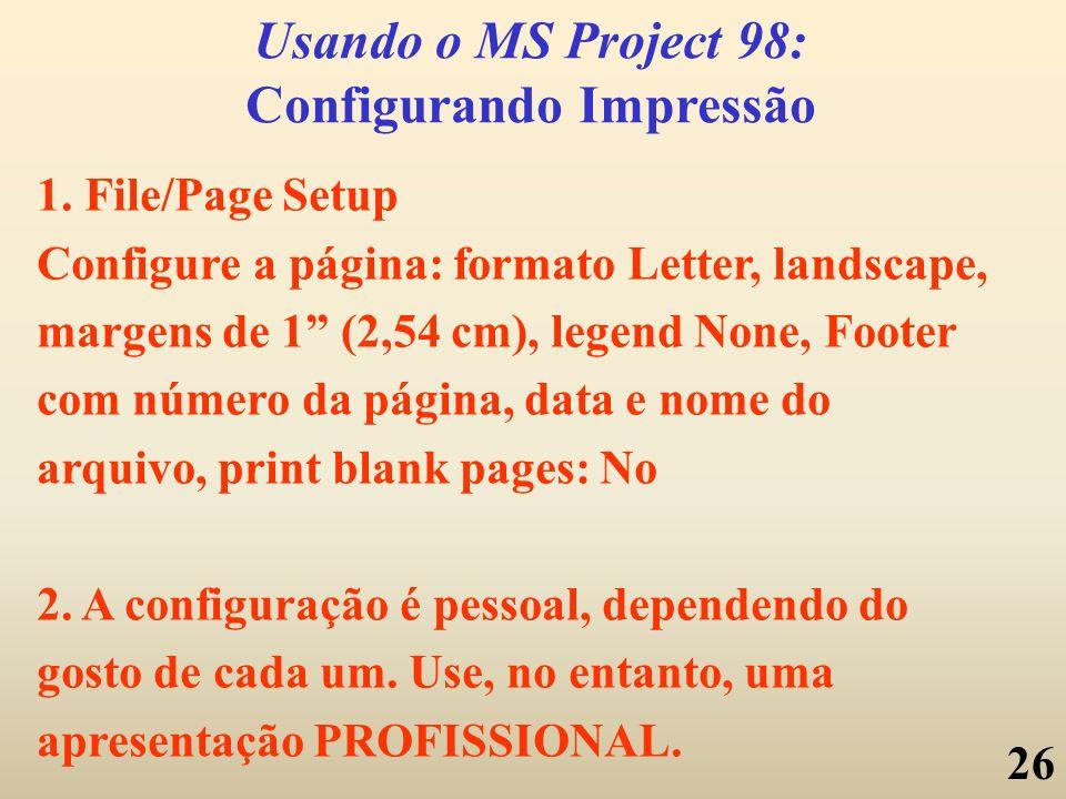 Usando o MS Project 98: Configurando Impressão