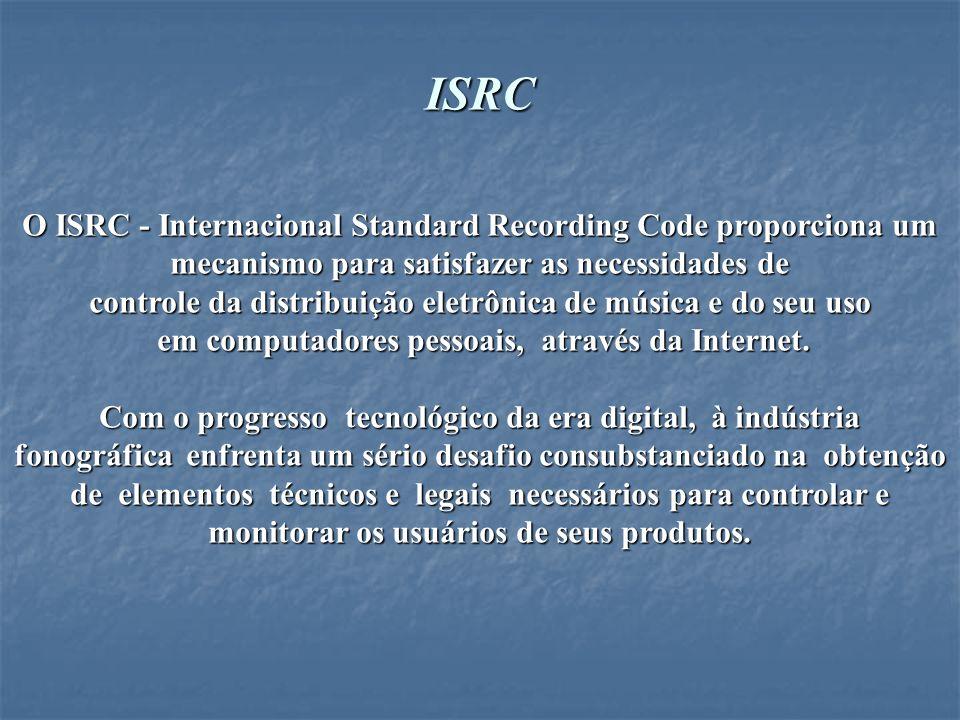 ISRCO ISRC - Internacional Standard Recording Code proporciona um mecanismo para satisfazer as necessidades de.