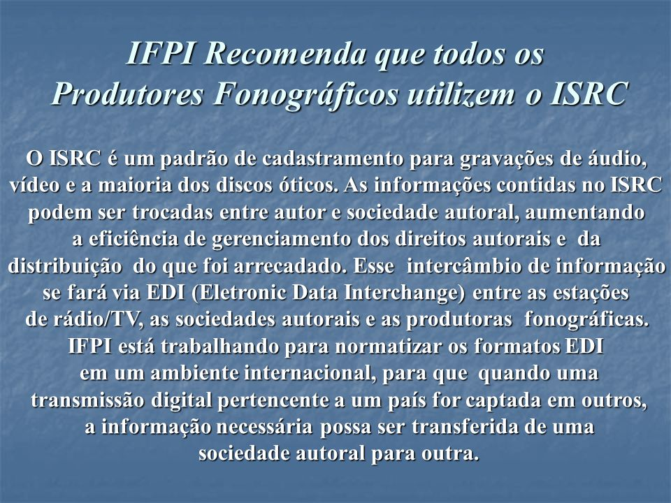 IFPI Recomenda que todos os