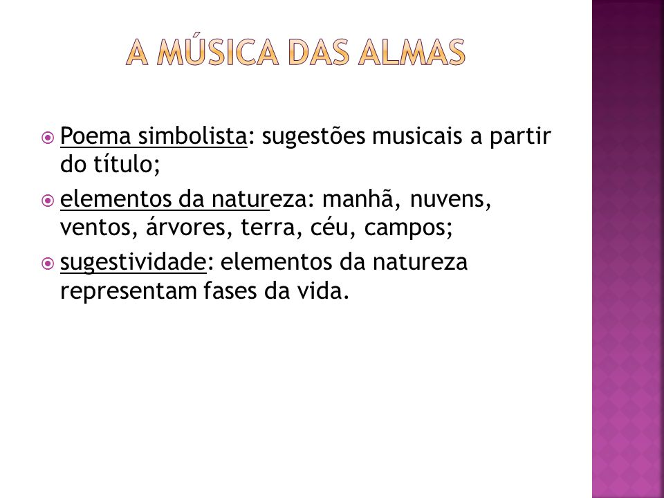 A música das almas Poema simbolista: sugestões musicais a partir do título;