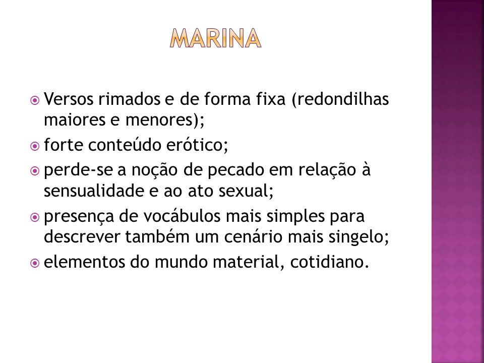 marina Versos rimados e de forma fixa (redondilhas maiores e menores);