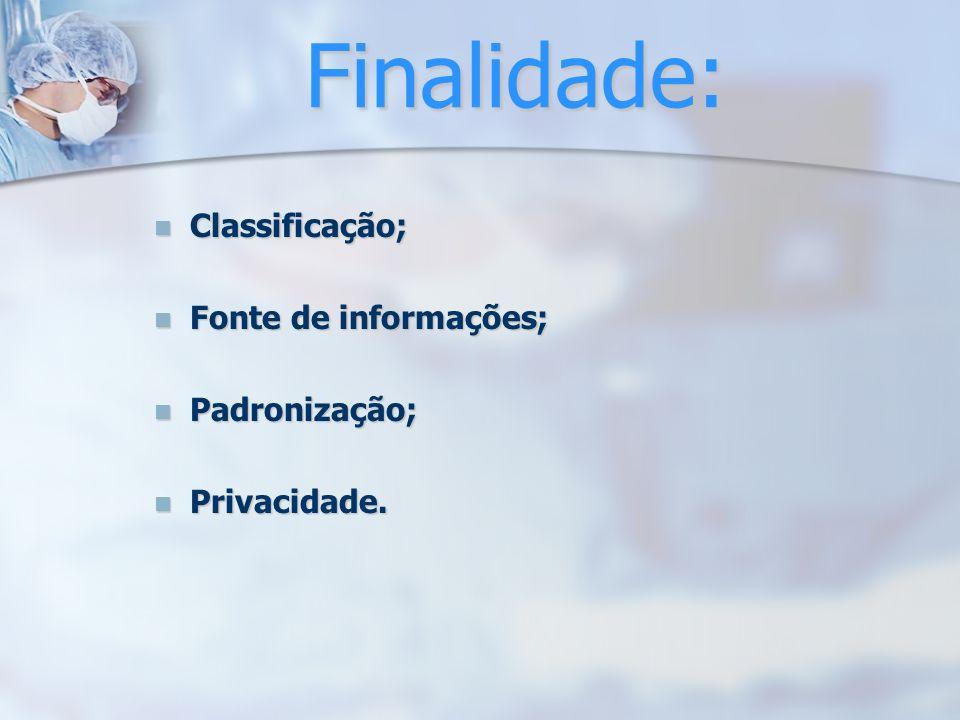 Finalidade: Classificação; Fonte de informações; Padronização;