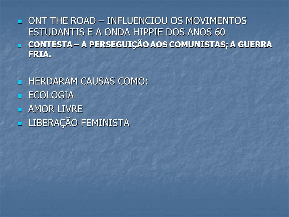 ONT THE ROAD – INFLUENCIOU OS MOVIMENTOS ESTUDANTIS E A ONDA HIPPIE DOS ANOS 60