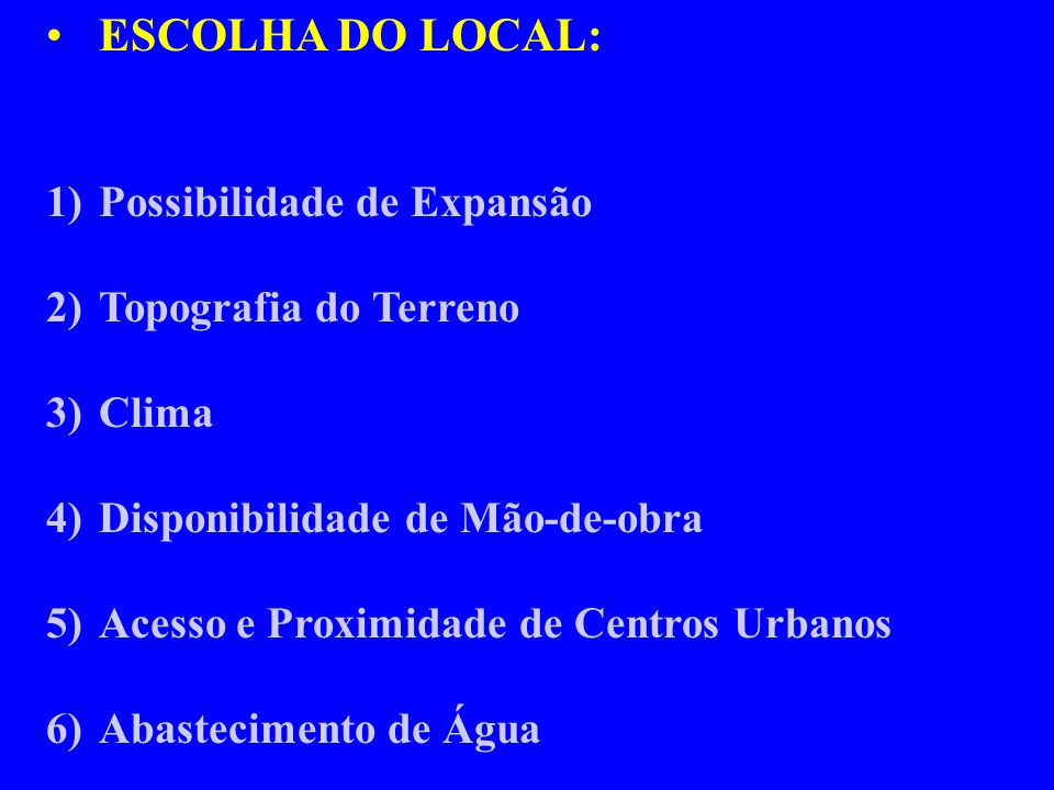 ESCOLHA DO LOCAL: Possibilidade de Expansão Topografia do Terreno