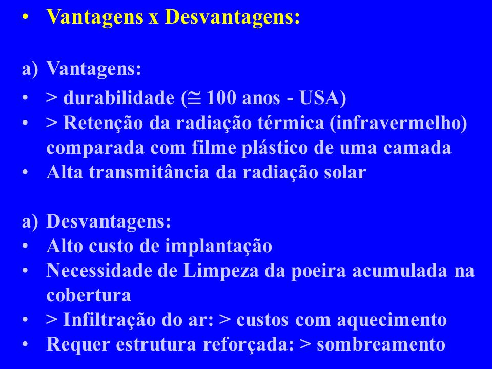 Vantagens x Desvantagens: