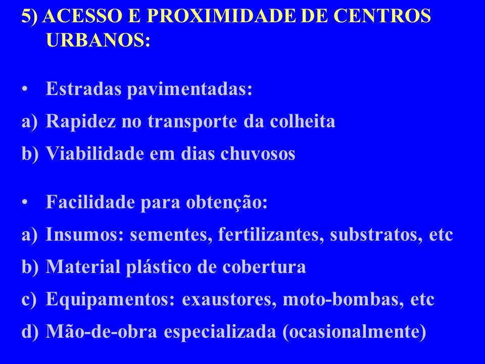 5) ACESSO E PROXIMIDADE DE CENTROS URBANOS: