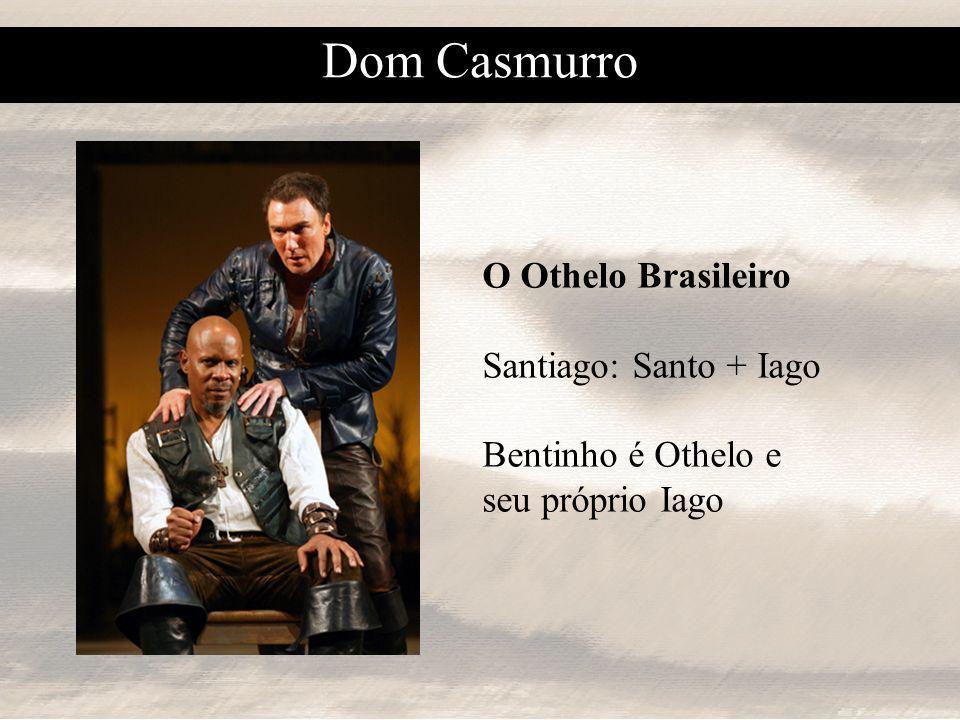 Dom Casmurro O Othelo Brasileiro Santiago: Santo + Iago
