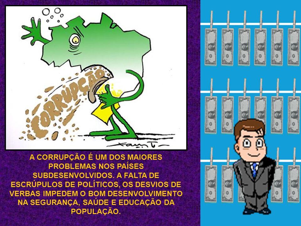 A CORRUPÇÃO É UM DOS MAIORES PROBLEMAS NOS PAÍSES SUBDESENVOLVIDOS