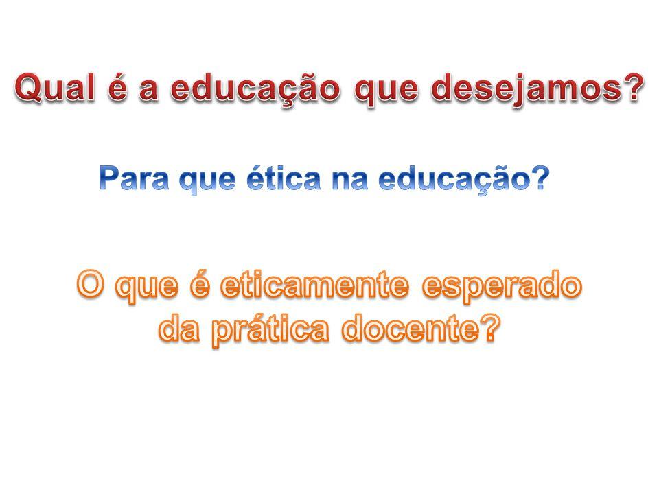 Qual é a educação que desejamos