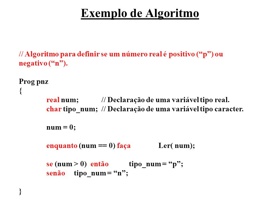 Exemplo de Algoritmo // Algoritmo para definir se um número real é positivo ( p ) ou negativo ( n ).