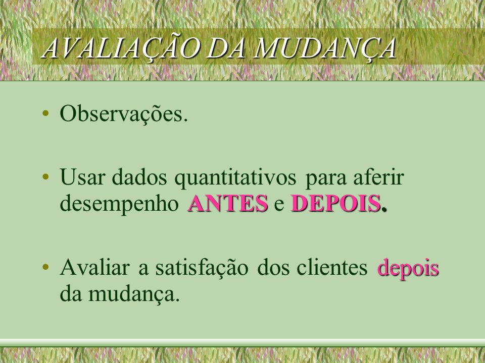AVALIAÇÃO DA MUDANÇA Observações.