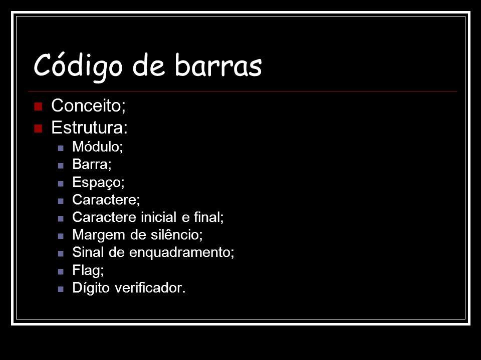 Código de barras Conceito; Estrutura: Módulo; Barra; Espaço;