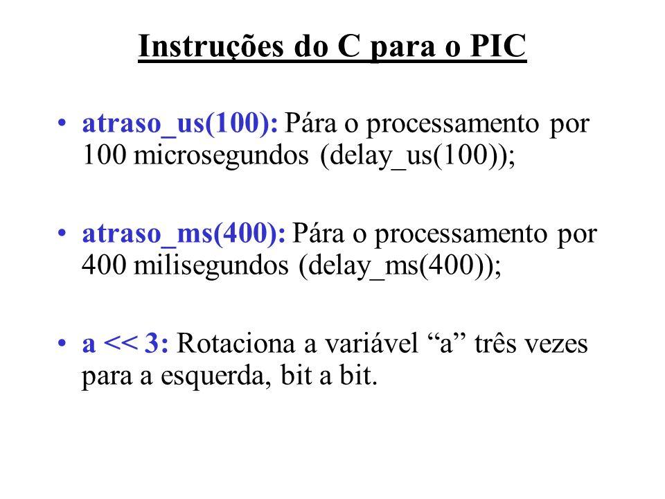 Instruções do C para o PIC