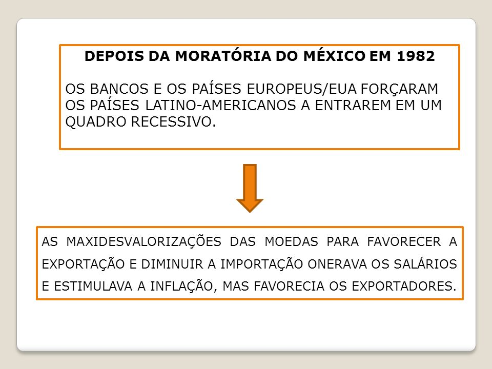 DEPOIS DA MORATÓRIA DO MÉXICO EM 1982