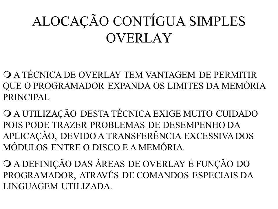 ALOCAÇÃO CONTÍGUA SIMPLES OVERLAY