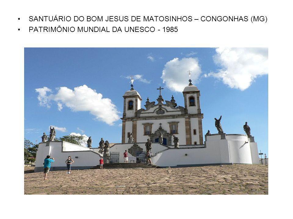 SANTUÁRIO DO BOM JESUS DE MATOSINHOS – CONGONHAS (MG)