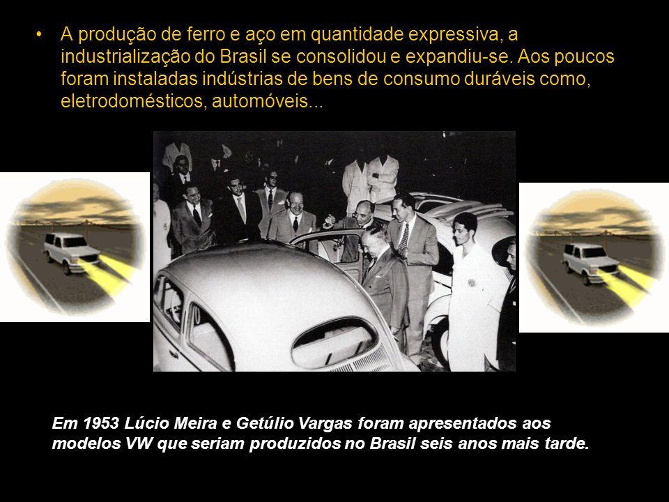 A produção de ferro e aço em quantidade expressiva, a industrialização do Brasil se consolidou e expandiu-se. Aos poucos foram instaladas indústrias de bens de consumo duráveis como, eletrodomésticos, automóveis...